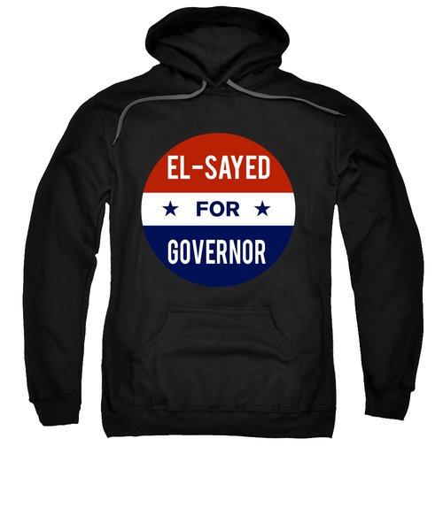 El Sayed For Governor 2018 Sweatshirt