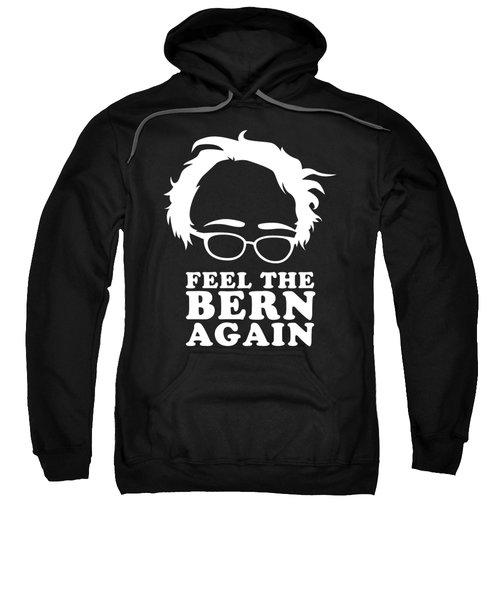 Feel The Bern Again Bernie Sanders 2020 Sweatshirt