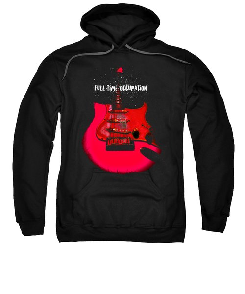 Full Time Occupation Guitar Sweatshirt