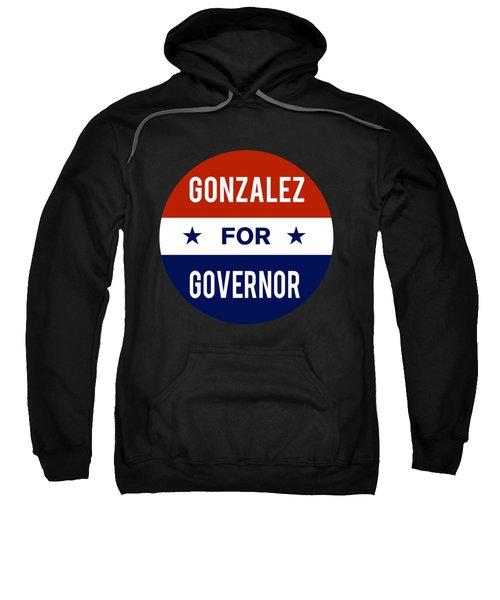 Gonzalez For Governor 2018 Sweatshirt