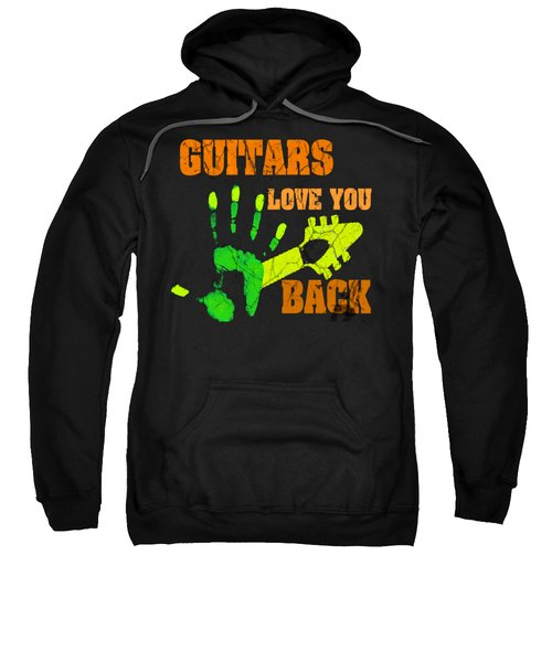 Guitars Love You Back Sweatshirt
