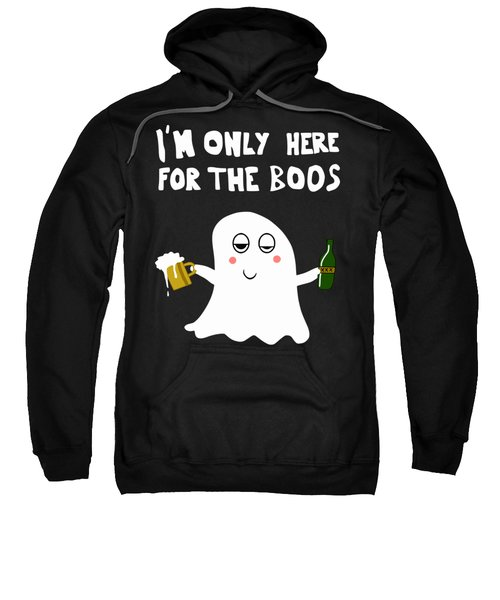 I'm Only Here For The Boos Sweatshirt