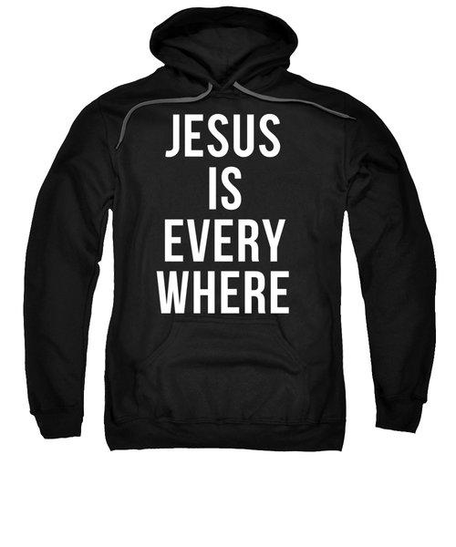 Jesus Is Everywhere Sweatshirt