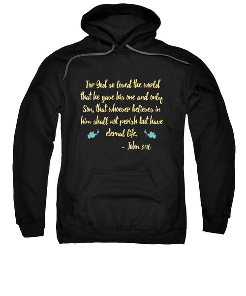 John 316 Bible Verse Sweatshirt