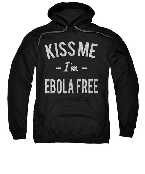 Kiss Me Im Ebola Free Vintage Sweatshirt