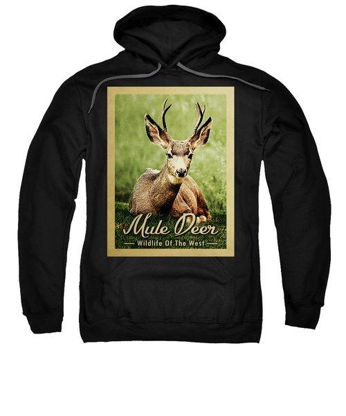 Mule Deer - Wildlife Of The West  Sweatshirt