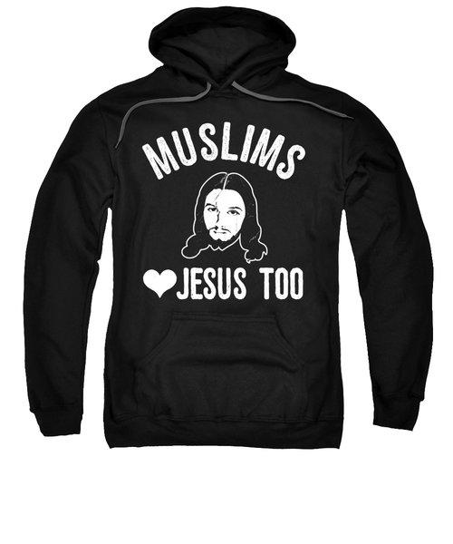 Muslims Love Jesus Too Sweatshirt