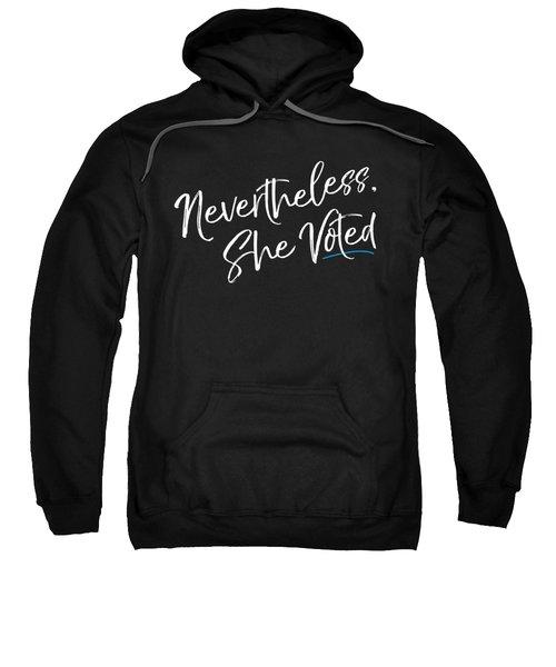 Nevertheless She Voted Election Sweatshirt
