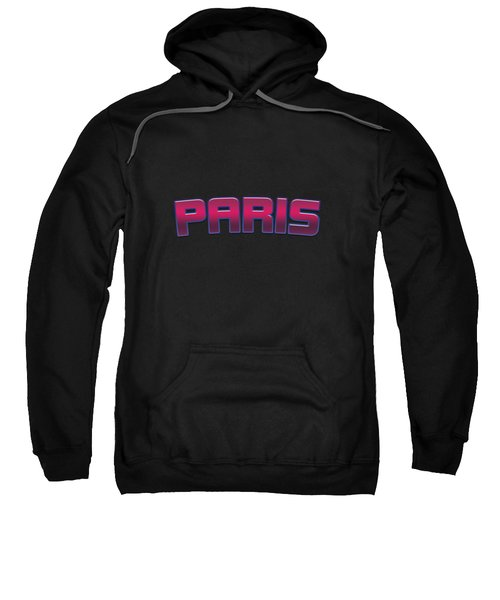 Paris #paris Sweatshirt