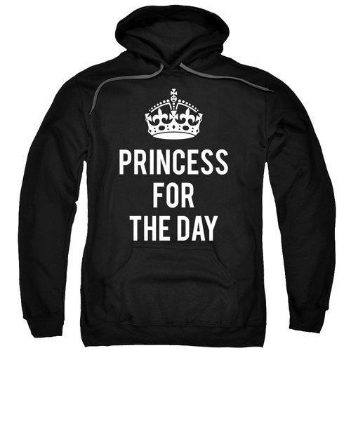 Princess For The Day Sweatshirt