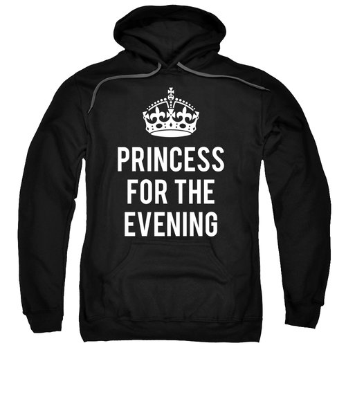 Princess For The Evening Sweatshirt