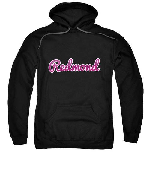 Redmond #redmond Sweatshirt