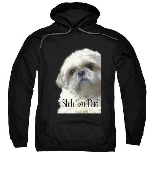Shih Tzu For Dad Sweatshirt