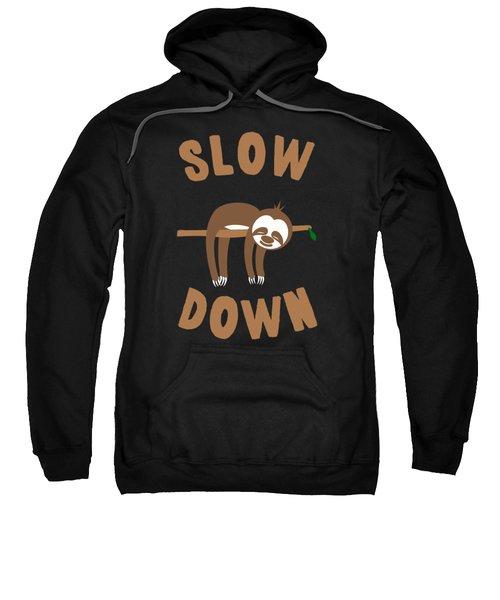 Slow Down Sloth Sweatshirt