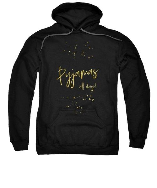 Text Art Gold Pyjamas All Day Sweatshirt