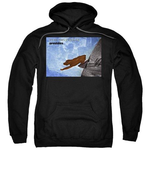 The Universe Provides Sweatshirt