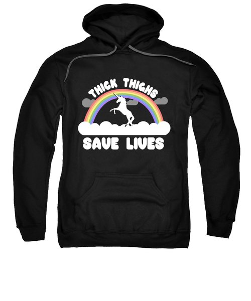 Thick Thighs Save Lives Sweatshirt