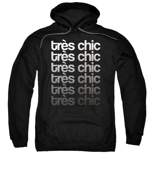 Tres Chic - Fashion - Classy, Bold, Minimal Black And White Typography Print - 9 Sweatshirt