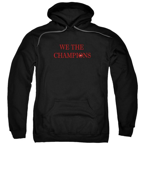 We The Champions Sweatshirt