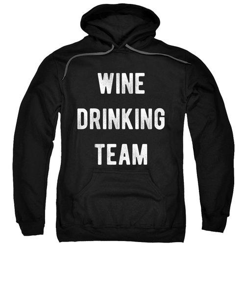 Wine Drinking Team Sweatshirt