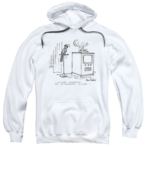 . . . Yes, Sir, Folks . . . And Furthermore Sweatshirt