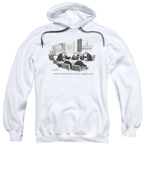 'honesty Is The Best Policy.' O.k.! Now Sweatshirt