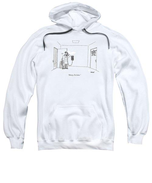 Honey, I'm Home Sweatshirt