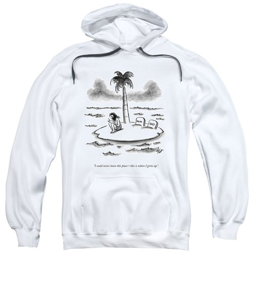 I Could Never Leave This Place - This Is Where Sweatshirt