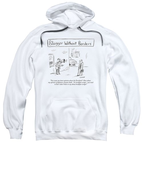 You Want My Latest Opinion About The President? Sweatshirt