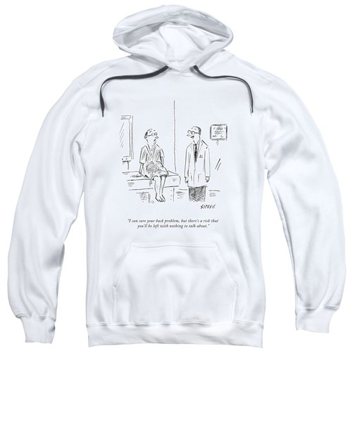 I Can Cure Your Back Problem Sweatshirt