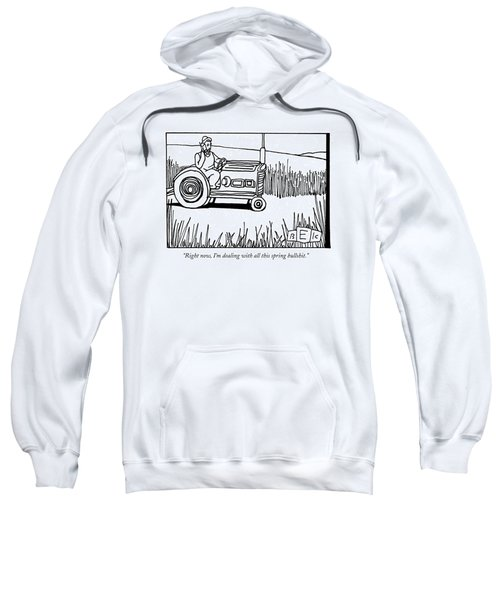 Right Now, I'm Dealing With All This Spring Sweatshirt by Bruce Eric Kaplan