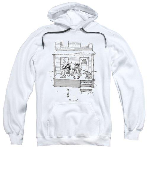 Were We Gay? Sweatshirt