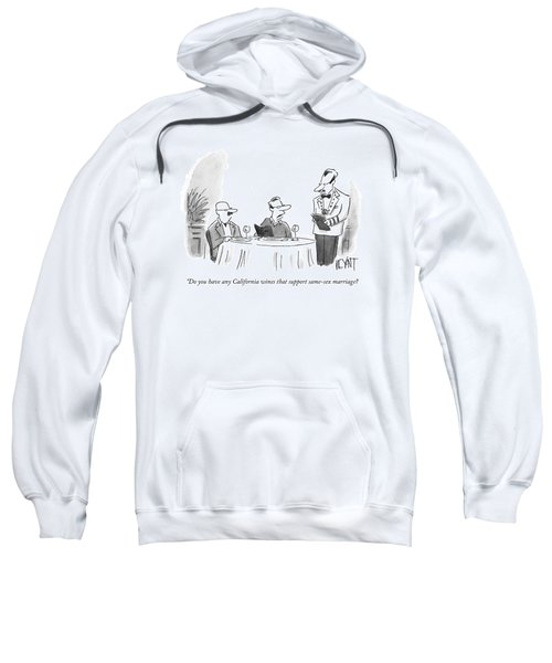 Do You Have Any California Wines That Support Sweatshirt