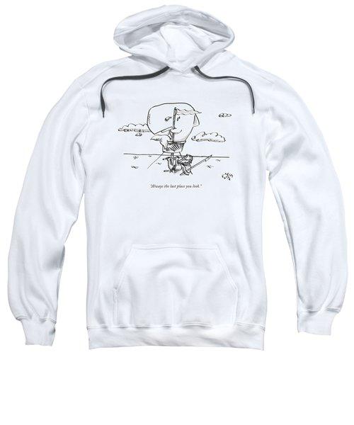 Always The Last Place You Look Sweatshirt