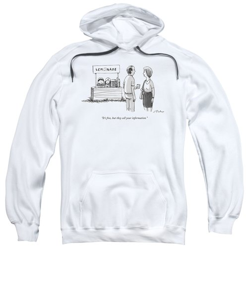 It's Free But They Sell Your Information Sweatshirt