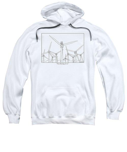 Try Blowing On It Sweatshirt