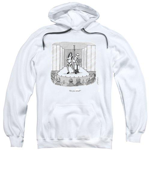 Do You Mind? Sweatshirt