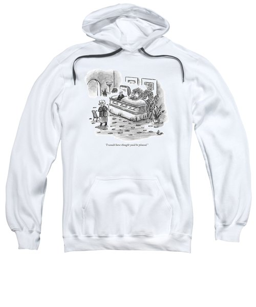 I Would Have Thought You'd Be Pleased Sweatshirt