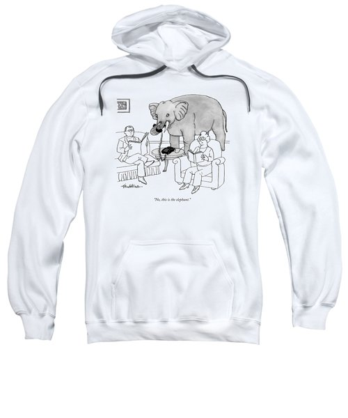 No, This Is The Elephant Sweatshirt