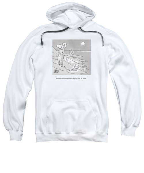It's Sweet How Their Presences Linger Sweatshirt