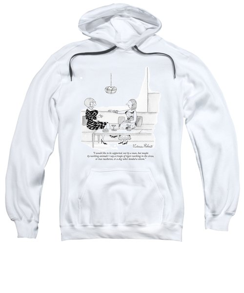 I Would Like To Be Supported Sweatshirt