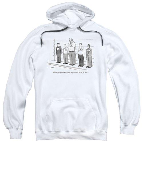 Thank You, Gentlemen - You May All Leave Sweatshirt