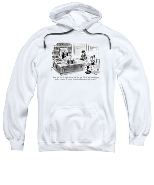 Your Wife Gets The House Sweatshirt