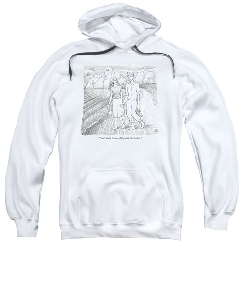 I Can't Wait To See What You're Like Online Sweatshirt