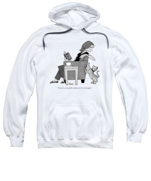 You Were A Stray Before And You Can Be A Stray Sweatshirt