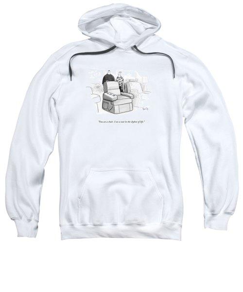 You See A Chair Sweatshirt