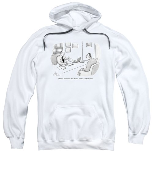 I Find In These Cases That The Best Defense Sweatshirt