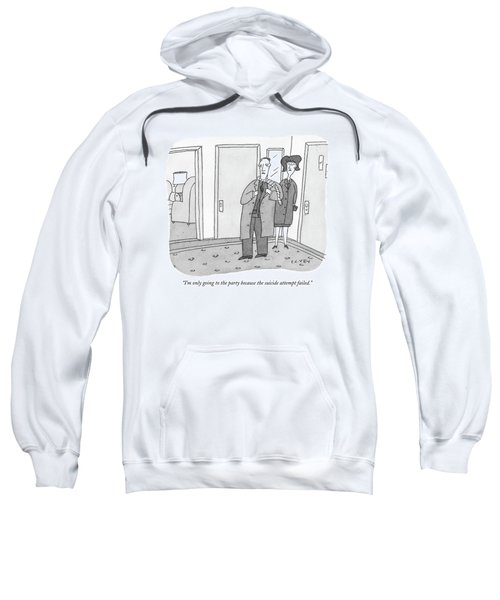 I'm Only Going To The Party Because The Suicide Sweatshirt