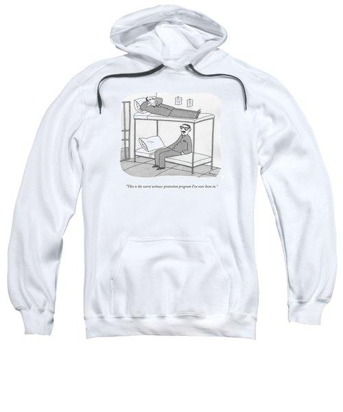 This Is The Worst Witness-protection Program I've Sweatshirt