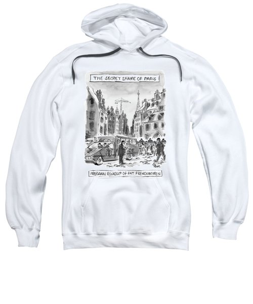 The Secret Shame Of Paris Sweatshirt